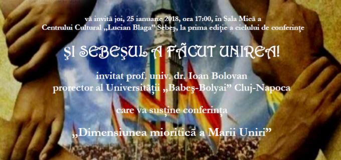 Istoricul Ioan Bolovan conferențiază la Sebeș despre DIMENSIUNEA MIORITICĂ A MARII UNIRI