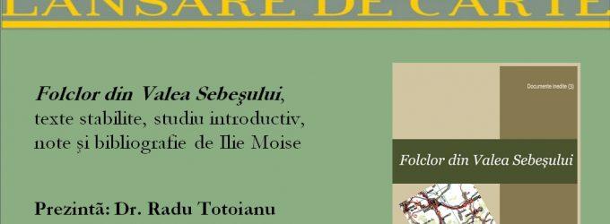 ETNOLOGUL ILIE MOISE SĂRBĂTORIT LA 71 DE ANI PRINTR-O LANSARE DE CARTE LA SEBEŞ